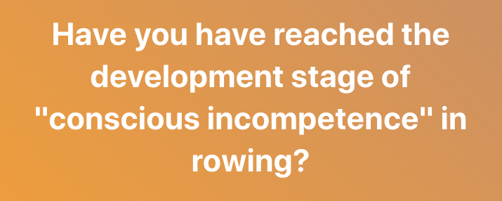 Conscious Incompetence in rowing